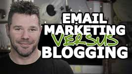 Email Marketing vs Blogging – Which One's Best?