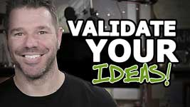 How To Validate Business Ideas To Ensure Big Profits!