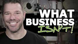 """Simple Definition Of Business – What Business ISN""""T!"""