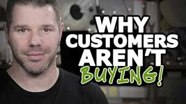Reasons Why Customers Aren't Buying From You (It Could Be THIS Simple!)