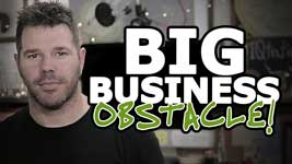 How To Overcome The BIGGEST Obstacle In Business (Is This Gonna Be Worth It?)
