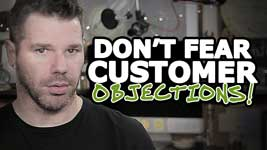 Handing Customer Objections – Don't Fear Objections!