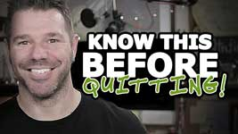 Feel Like Quitting? Consider This FIRST!