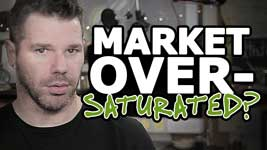 What Does An Oversaturated Market Mean? And Should It Stop You COLD?