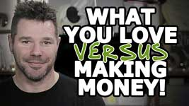 Do What You Love vs Make Money (Secret Trick!)