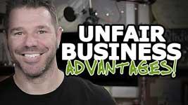 Unfair Advantages In Business (Leverage EVERYTHING Ya Got!)