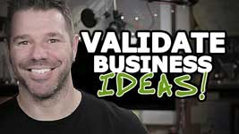 How To Validate Business Ideas (Be 100% Sure Of Success!)
