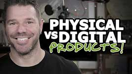 Selling Physical vs Digital Products (Which Should You Sell?)