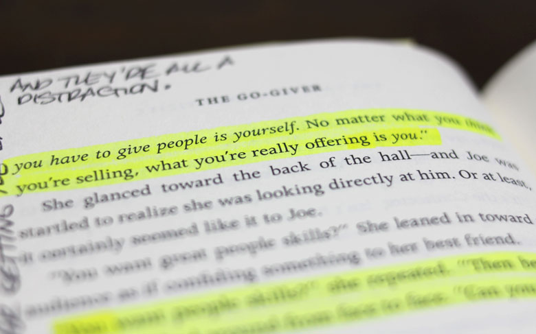 The most valuable thing you have to give people is yourself. No matter what you think you're selling, what you're really offering is you.