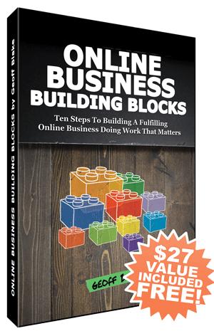 Online Business Building Blocks: Ten Steps To Building A Fulfilling Online Business Doing Work That Matters!