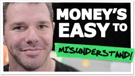 Get Your Head Straight! What's Misunderstood About Money & How It Works
