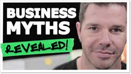The Biggest Myth New Entrepreneurs Believe – Reality Revealed!