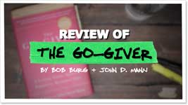 The Go-Giver Review Summary: A Little Story About a Powerful Business Idea, by Bob Burg and John David Mann
