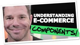 Components Of E-Commerce – E-Commerce Defined!